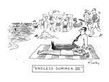 """ENDLESS SUMMER III"" - New Yorker Cartoon Premium Giclee Print by Mike Twohy"