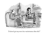 """It doesn't get any more low-maintenance than this!"" - New Yorker Cartoon Premium Giclee Print by Victoria Roberts"