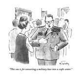 """This one is for converting a military base into a crafts center."" - New Yorker Cartoon Premium Giclee Print by Mike Twohy"