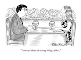 """You're sad about the wrong things, Albert."" - New Yorker Cartoon Premium Giclee Print by Victoria Roberts"
