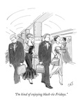 """I'm kind of enjoying black-tie Fridays."" - New Yorker Cartoon Premium Giclee Print by Carolita Johnson"