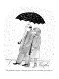 """The problem with you is that you try to be a lot nicer than you really are."" - New Yorker Cartoon Premium Giclee Print by Victoria Roberts"