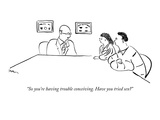 """So you're having trouble conceiving. Have you tried sex"" - New Yorker Cartoon Premium Giclee Print by Michael Shaw"