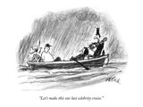 """Let's make this our last celebrity cruise."" - New Yorker Cartoon Premium Giclee Print by Robert Weber"