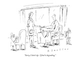 """Sorry, I don't tip.  I find it degrading."" - New Yorker Cartoon Premium Giclee Print by Barbara Smaller"