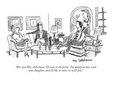 """Mr. and Mrs. Ackerman, I'll come to the point.  I'm deeply in love with y…"" - New Yorker Cartoon Premium Giclee Print by Eric Teitelbaum"