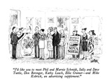 """I'd like you to meet Phil and Marnie Schmidt, Sally and Dave Tuttle, Don …"" - New Yorker Cartoon Premium Giclee Print by Robert Weber"