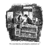 """It's a novel about loss, and redemption, and fantastic sex."" - New Yorker Cartoon Premium Giclee Print by Robert Weber"