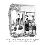 """Just as a point of curiosity, dear, do you have any pictures pasted up in…"" - New Yorker Cartoon Premium Giclee Print by Robert Weber"