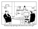 """Could you stop referring to the interest rate as 'the vig'"" - New Yorker Cartoon Premium Giclee Print by Alex Gregory"