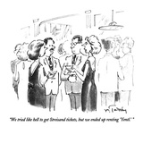"""""""We tried like hell to get Streisand tickets, but we ended up renting 'Yen…"""" - New Yorker Cartoon Giclee Print by Mike Twohy"""