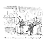 """Even as we sit here, somewhere out there something is happening."" - New Yorker Cartoon Giclee Print by Robert Weber"