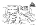 """Welcome to New York."" Two highway signs, one says welcome to new york the…"" - New Yorker Cartoon Premium Giclee Print by Joe Dator"