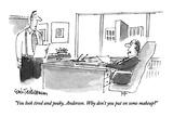 """You look tired and peaky, Anderson.  Why don't you put on some makeup"" - New Yorker Cartoon Premium Giclee Print by Eric Teitelbaum"