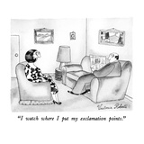 """I watch where I put my exclamation points."" - New Yorker Cartoon Premium Giclee Print by Victoria Roberts"