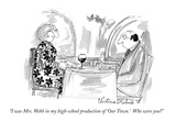 """I was Mrs. Webb in my high-school production of 'Our Town.'  Who were you…"" - New Yorker Cartoon Premium Giclee Print by Victoria Roberts"