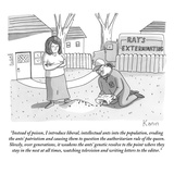 """Instead of poison, I introduce liberal, intellectual ants into the popula…"" - New Yorker Cartoon Premium Giclee Print by Zachary Kanin"