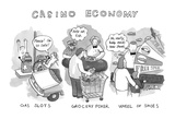 """Casino Economy"" - New Yorker Cartoon Premium Giclee Print by Marshall Hopkins"