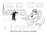 &quot;Don&#39;t listen to him.  Your hair is beautiful.&quot; - New Yorker Cartoon Premium Giclee Print by Paul Noth