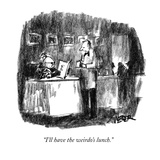 """I'll have the weirdo's lunch."" - New Yorker Cartoon Premium Giclee Print by Robert Weber"