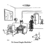 """It's General Douglas MacArthur."" - New Yorker Cartoon Premium Giclee Print by George Booth"