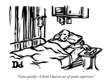 """Come quickly—I think I had an out-of-pocket experience."" - New Yorker Cartoon Premium Giclee Print by Drew Dernavich"
