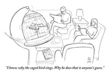 """I know why the caged bird sings. Why he does that is anyone's guess."" - New Yorker Cartoon Premium Giclee Print by Paul Noth"
