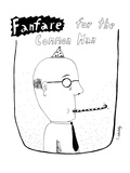 Fanfare for the Common Man - New Yorker Cartoon Premium Giclee Print by Stephanie Skalisky
