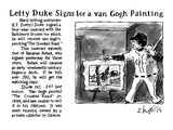 Lefty Duke Signs for a Van Gogh Painting - New Yorker Cartoon Premium Giclee Print by Sidney Harris