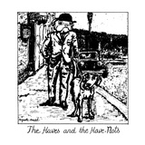 The Haves and the Have-Nots - New Yorker Cartoon Giclee Print by Huguette Martel