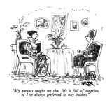 """My parents taught me that life is full of surprises, so I've always prefe…"" - New Yorker Cartoon Premium Giclee Print by Robert Weber"