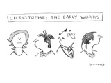Christophe; the Early Works - New Yorker Cartoon Premium Giclee Print by Liza Donnelly