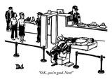"""O.K., you're good. Next!"" - New Yorker Cartoon Premium Giclee Print by Drew Dernavich"