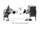 """This tastes like home cooking."" - New Yorker Cartoon Premium Giclee Print by Mimi Gnolì"
