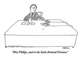 """""""Miss Phillips, send in the Sixth Armored Division."""" - New Yorker Cartoon Regular Giclee Print by Dean Vietor"""