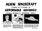 Alien Spacecraft Viewed As A Source Of Affordable Housing!!! - New Yorker Cartoon Regular Giclee Print by Stuart Leeds