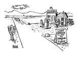 "A gas station in a lonely desert with the sign ""Last chance to see the Shr… - New Yorker Cartoon Premium Giclee Print by Brian Savage"
