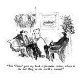 """The 'Times' gave my book a favorable review, which is the last thing in t…"" - New Yorker Cartoon Premium Giclee Print by Robert Weber"