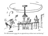 """Dr. Rheinschreiber never does an appendectomy without music and dancing."" - New Yorker Cartoon Premium Giclee Print by George Booth"