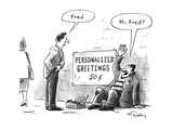 "Beggar is sitting next to wall with sign that says: PERSONALIZED GREETINGS…"" - New Yorker Cartoon Premium Giclee Print by Mike Twohy"