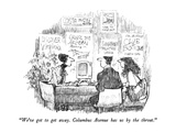 """We've got to get away.  Columbus Avenue has us by the throat."" - New Yorker Cartoon Premium Giclee Print by Robert Weber"
