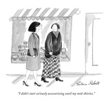 """I didn't start seriously accessorizing until my mid-thirties."" - New Yorker Cartoon Premium Giclee Print by Victoria Roberts"
