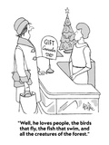 """""""Well, he loves people, the birds that fly, the fish that swim, and all th…"""" - New Yorker Cartoon Premium Giclee Print by George Price"""