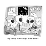 """Of course, there's always Planet Earth."" - New Yorker Cartoon Premium Giclee Print by Gahan Wilson"