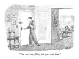 """You can run, Elliot, but you can't hide."" - New Yorker Cartoon Premium Giclee Print by Robert Weber"