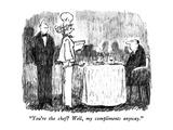 """You're the chef  Well, my compliments anyway."" - New Yorker Cartoon Premium Giclee Print by Robert Weber"