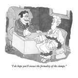 """I do hope you'll excuse the formality of the clamps."" - New Yorker Cartoon Premium Giclee Print by Gahan Wilson"