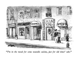 """I'm in the mood for some nouvelle cuisine, just for old times' sake."" - New Yorker Cartoon Premium Giclee Print by Robert Weber"