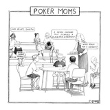 Kids play poker while their moms  stand on the sidelines. - New Yorker Cartoon Reproduction procédé giclée par Matthew Diffee