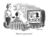 """Must be sweeps month."" - New Yorker Cartoon Premium Giclee Print by Mike Twohy"